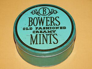 """VINTAGE 5 7/8"""" ACROSS BOWERS OLD FASHIONED CREAMY MINTS TIN"""