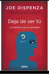 DEJA-DE-SER-TU-LA-MENTE-CREA-034-034-JOE-DISPENZA-LIBRO-EN-DIGITAL-ENVIO-ONLINE