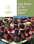 Food Plants of the Sonoran Desert by Wendy C. Hodgson (Paperback, 2015)
