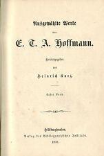Ausgewählte Werke von E.T.A. Hoffmann, Band 1, Hrsg Kurz, Bibliogr Institut 1870