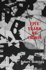 Five Years of Economic Crisis by Robert Skidelsky (Paperback, 2014)