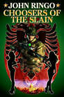 Choosers of the Slain by John Ringo (Paperback, 2007)
