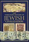 The Timechart History of Jewish Civilization by Chartwell Books (Hardback, 2010)