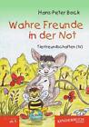 Wahre Freunde in der Not (Tierfreundschaften) von Hans-Peter Bock (2015, Gebundene Ausgabe)