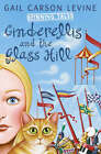 Cinderellis and the Glass Hill by Gail Carson Levine (Paperback, 2001)