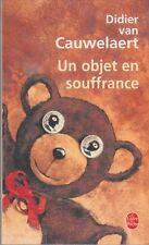 Didier Van Cauwelaert - Un objet en souffrance - comme neuf