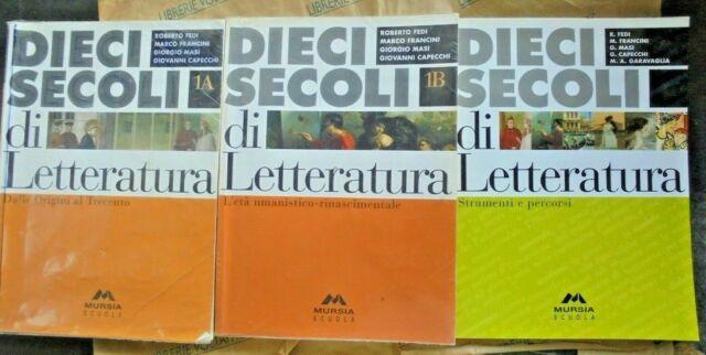 DIECI SECOLI DI LETTERATURA TOMI 1A + 1B (IN 3 VV) - R.FEDI M.FRANCINI - MURSIA