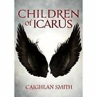 Children of Icarus by Caighlan Smith (Paperback, 2016)