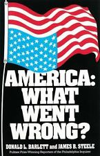 America : What Went Wrong? by Donald L. Barlett and James B. Steele (1992, Paperback)