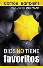Dios No Tiene Favoritos: God Doesn't Have  Favorites by Carlos Barbieri (Paperback / softback, 2012)