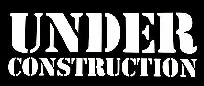 UNDER CONSTRUCTION DECAL STICKER CAR TRUCK FORD CHEVY DODGE VW JDM HONDA MAZDA