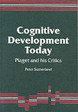 Cognitive Development Today: Piaget and His Critics 9781853961335, Sutherland