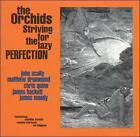 Striving for the Lazy Perfection + Singles by The Orchids (Indie Pop) (CD, Oct-2005, LTM)