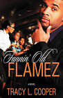 Fannin' Old Flamez by Tracy Lynn Cooper (Paperback / softback, 2011)