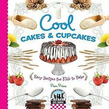 Cool Cakes & Cupcakes: Easy Recipes for Kids to Bake (Cool Baking), Price, Pam,