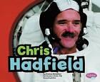 Chris Hadfield by Chelsea Donaldson (Paperback / softback, 2014)