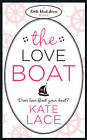 The Love Boat by Kate Lace (Paperback, 2009)