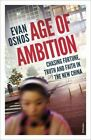 Age of Ambition: Chasing Fortune, Truth and Faith in the New China by Evan Osnos (Paperback, 2015)
