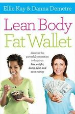 Lean Body, Fat Wallet: Discover the Powerful Connection to Help You Lose Weight,