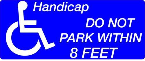 Handicap Do not park within 8 feet car bumper safety sticker window body decal
