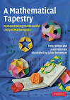 A Mathematical Tapestry: Demonstrating the Beautiful Unity of Mathematics by Peter Hilton, Jean Pedersen (Paperback, 2010)