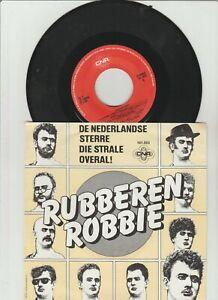 """7"""" rubberen Robbie-de Nederlandse sterre the STRALE overal (CNR 1981) VG +"""