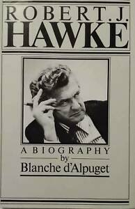 Robert-J-Hawke-A-Biography-By-Blanche-d-039-Alpuget-Signed-By-Bob-J-Hawke