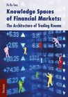 Knowledge Spaces of Financial Markets: The Architecture of Trading Rooms von Pe-Ru Tsen (2012, Taschenbuch)