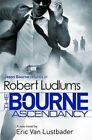 Robert Ludlum's the Bourne Ascendancy by Eric van Lustbader, Robert Ludlum (Paperback, 2014)