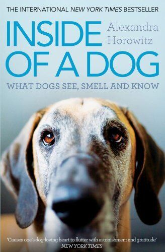 1 of 1 - Inside of a Dog: What Dogs See, Smell, and ... by Horowitz, Alexandra 1849835675