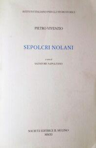 PIETRO-VIVENZIO-SEPOLCRI-NOLANI-SOCIETa-EDITRICE-IL-MULINO-2011