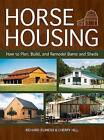 Horse Housing: How to Plan, Build, and Remodel Barns and Sheds by Richard Klimesh, Cherry Hill (Paperback / softback, 2013)