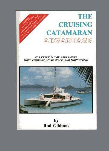 Cruising Catamaran Advantage: For Every Sailor Who Wants More Comfo - ACCEPTABLE