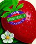 Totally Strawberries Cookbook by Helene Siegel (Paperback, 1999)
