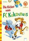 Die Kicker vom FC Kokosnuss von Sarah Bosse (2014, Gebundene Ausgabe)