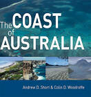 The Coast of Australia by Colin D. Woodroffe, Andrew D. Short (Hardback, 2009)