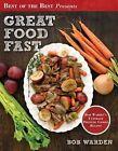 Great Food Fast: Bob Warden's Ultimate Pressure Cooker Recipes by Bob Warden, Warden Bob (Paperback / softback, 2012)
