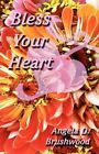 Bless Your Heart by Angela D. Brushwood 9781456030575