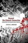 Beyond the Chinese Connection: Contemporary Afro-Asian Cultural Production by Crystal S. Anderson (Paperback, 2015)