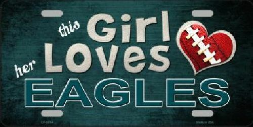This Girl Loves Her Eagles Novelty Metal License Plate