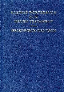 Kleines-Woerterbuch-zum-Neuen-Testament-griechisch-deut-Buch-Zustand-gut