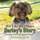 Not Like the Others-Harley's Story: Having a Pet with Special Needs by Rn Msn Fnp Gruzensky (Paperback / softback, 2013)