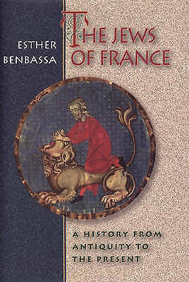 The Jews of France: A History from Antiquity to the Present, Benbassa, Esther, V