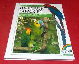 Handbuch Papageien - Haltung, Pflege und Aufzucht