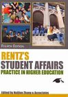 Rentz's Student Affairs Practice in Higher Education by Charles C. Thomas Publisher (Paperback / softback, 2011)