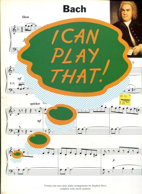 I CAN PLAY THAT! - BACH - 21 PIANO ARRANGEMENTS BY STEPHEN DURO - 1993