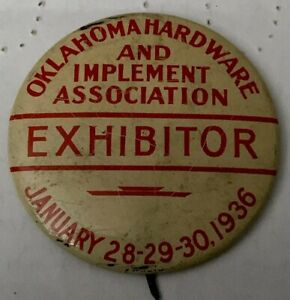 "1936 OKLAHOMA HARDWARE & IMPLEMENT ASSOC EXHIBITOR 2"" Pin Back Button Badge 😎"
