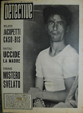 DETECTIVE Anno XI° N°27/ 8/LUG/1955 * MILANO : JACOPETTI CASO-BIS *