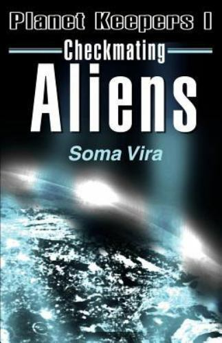 Planet Keepers: Checkmating Aliens Vol. 1 by Soma Vira (2000, Paperback)