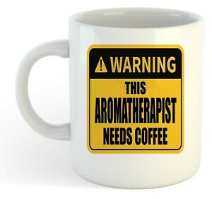 Warning-Esta-Aromatherapist-Necesita-Cafe-Blanco-Taza-Regalo-Trabajo-Regalo